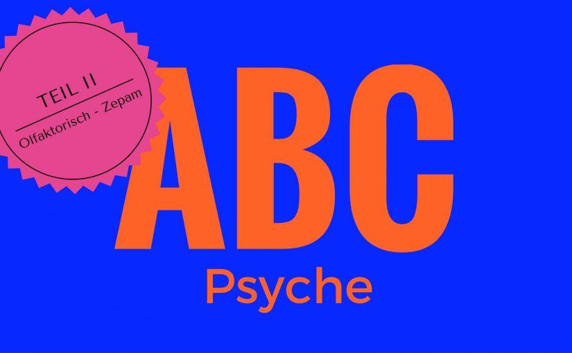 Das ABC der Psyche – Teil II